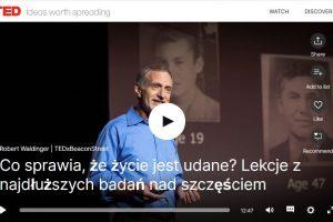 Co sprawia, że życie jest udane? -wykład Roberta Waldingera dla TED.com